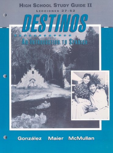 High School Study Guide II: Lecciones 27-52 (Destinos: An Introduction to Spanish) (Spanish Edition)