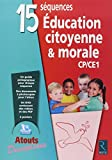 15 séquences éducation citoyenne & morale (+ DVD)