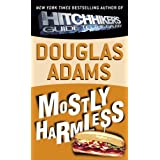 Mostly Harmless ~ Douglas Adams