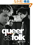 Queer as Folk: The Book