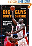 Big Guys Don't Shrink: Basketball's B...