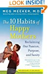 The 10 Habits of Happy Mothers: Recla...