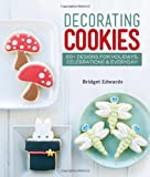 Decorating Cookies: 60+ Designs for Holidays, Celebrations and Everyday
