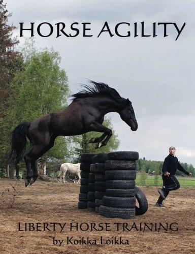 Horse Agility: Liberty Horse Training: Volume 1