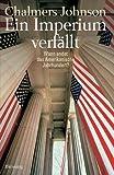 Ein Imperium verfällt: Wann endet das Amerikanische Jahrhundert? (German Edition) (1400039886) by Johnson, Chalmers