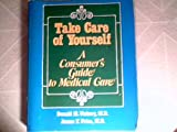 Take Care of Yourself A Consumers Guide To Medical Care (Special Edition, March 1977)