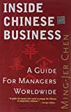Inside Chinese Business: A Guide for Managers Worldwide