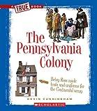 The Pennsylvania Colony (True Books: American History)