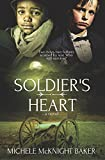 Soldier's Heart - Civil War Fiction: Two boys, two fathers scarred by war. Who will survive?