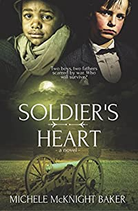 Soldier's Heart - A Civil War Novel by Michele McKnight Baker ebook deal