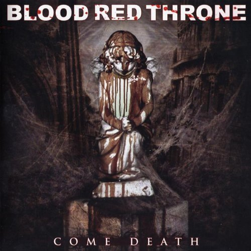Come Death by Blood Red Throne (2008-01-13)