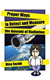 Proper Ways to Detect and Measure the Amount of Radiation (English Edition)