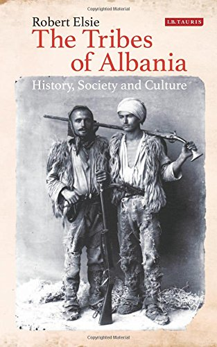 The Tribes of Albania: History, Society and Culture (Library of Balkan Studies)