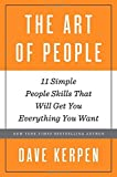 img - for The Art of People: 11 Simple People Skills That Will Get You Everything You Want by Dave Kerpen (2016-03-15) book / textbook / text book