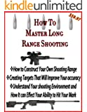 How to Build Your Own Shooting Range | Long Range Shooting for Accuracy | Master Target Shooting (Rifle Accuracy Book 1)