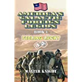 America's Galactic Foreign Legion - Book 1Feeling Lucky