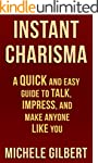 Instant Charisma: A Quick And Easy Gu...