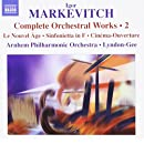 Markevitch: Complete Orchestral Works, Vol. 2