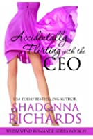 Accidentally Flirting with the CEO (Whirlwind Romance Series Book 1) (English Edition)