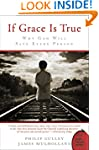 If Grace Is True: Why God Will Save E...
