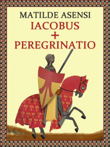 Iacobus + Peregrinatio de Matilde Asensi