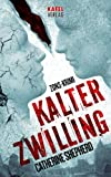 Kalter Zwilling. Thriller (German Edition)