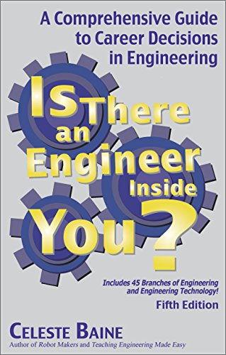 Is There an Engineer Inside You?: A Comprehensive Guide to Career Decisions in Engineering (Fifth Edition)