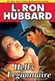 Hell's legionnaire ; The Conroy diary ; Buckley plays a hunch: A special collection of short stories (L. Ron Hubbard classic fiction)
