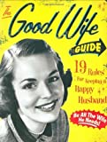 The Good Wife Guide: 19 Rules for Keeping a Happy Husband by Ladies Homemaker Monthly ( 2007 ) Board book