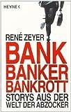 Bank, Banker, Bankrott: Storys aus der Welt der Abzocker