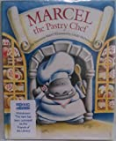 MARCEL THE PASTRY CHEF (Little Rooster) (055305192X) by Mayer, Marianna