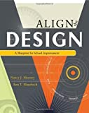 img - for Align The Design: A Blueprint for School Improvement by Nancy J. Mooney, Ann T. Mausbach (2008) Paperback book / textbook / text book