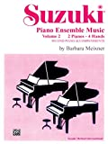 Suzuki Piano Ensemble Music: 2 Pianos, 4 Hands - Second Piano Accompaniments v. 2 (Suzuki Method Ensembles)