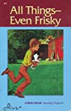 All Things- Even Frisky (A Beka Book Reading Program)