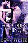 That Forbidden Thing: A Sizzlingly Se...