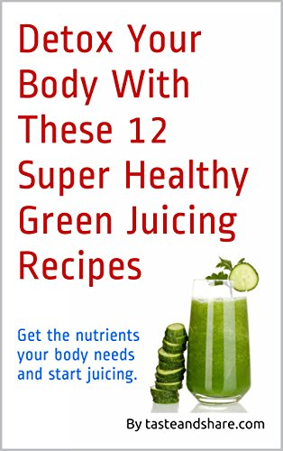 Detox Your Body With These 12 Super Healthy Green Juicing Recipes: Get the nutrients your body needs and start juicing.