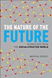 The Nature of the Future: Dispatches from the Socialstructed...