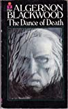 The Dance of Death and Other Stories (0330016458) by Blackwood, Algernon.