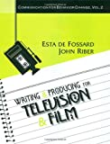 Writing and Producing for Television and Film (Communication for Behavior Change)