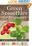 Green Smoothies for Beginners: Essent...