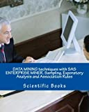 img - for DATA MINING techniques with SAS ENTERPRISE MINER. Sampling, Exporatory Analysis and Association Rules book / textbook / text book