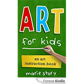 Art for Kids: An Art Instruction Book (English Edition)