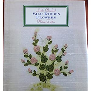 Little Book of Silk Ribbon Flowers (Little Book Craft)