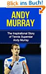 Andy Murray: The Inspirational Story...