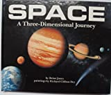 Space: A Three-Dimensional Journey (0803707592) by Jones, Brian