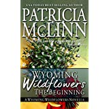 Wyoming Wildflowers: The Beginning (A Novella) ~ Patricia McLinn