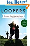 Loopers: A Caddie's Twenty-Year Golf...