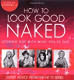 Charmaine Yabsley How To Look Good Naked: Looking Hot With What You've Got