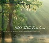img - for Wild North Carolina: Discovering the Wonders of Our State's Natural Communities book / textbook / text book