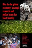 img - for ABANDONED Rice in the Global Economy: ABANDONED Strategic Research and Policy Issues for Food Security book / textbook / text book